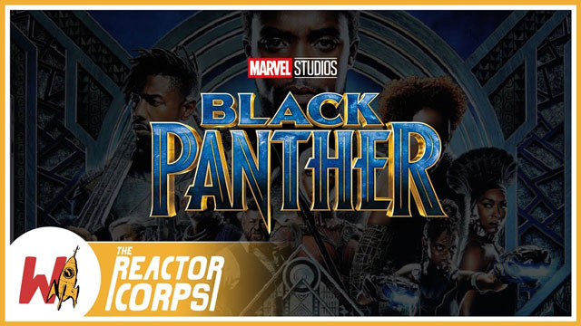 The Reactor Corps 01 - Black Panther Film Review