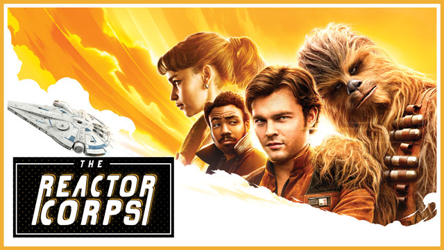 Solo: A Star Wars Story - The Reactor Corps 03