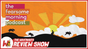 The Review Show 09 - The Fearsome Morning