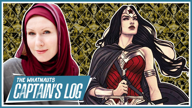 The Captain's Log 16 - G. Willow Wilson Will Be Writing Wonder Woman