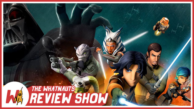 The Review Show 16 - Star Wars Rebels s1