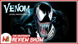 Venom: Lethal Protector - The Review Show 28