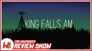King Falls AM ep. 1-25 - The Review Show 29