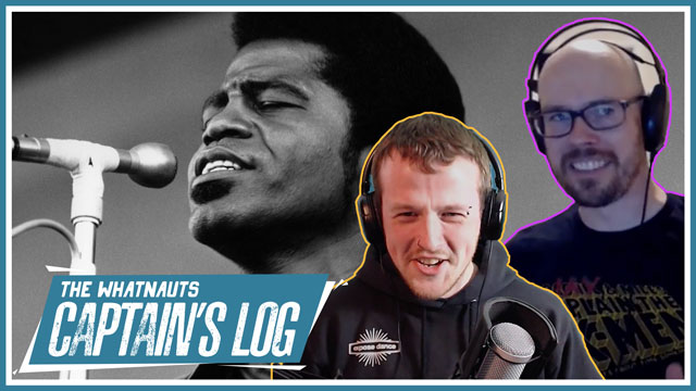 Who Put James Brown Face Down? - The Captain's Log 26
