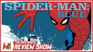 Spider-Man Blue - The Review Show 44