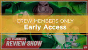 Early Access - Green Lantern The Animated Series - The Review Show 49