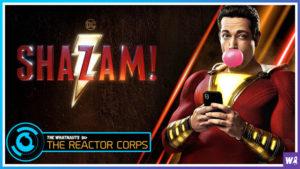 Shazam! Spoilercast - The Reactor Corps 07