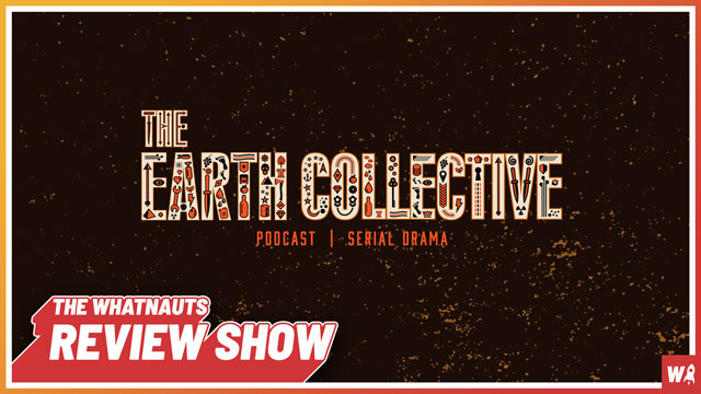 The Earth Collective s1-2 - The Review Show 55