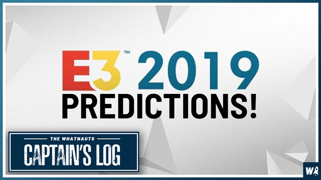 E3 2019 predictions - The Captain's Log 52