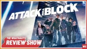 Attack the Block - The Review Show 58