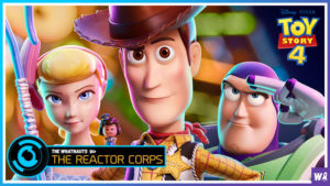 Toy Story 4 Spoilercast - The Reactor Corps 12