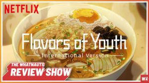 Flavors of Youth - The Review Show 60