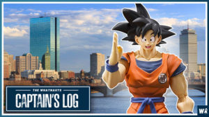 Goku, This is Boston - The Captain's Log 56