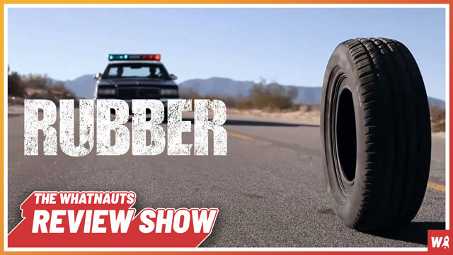 Rubber - The Review Show 75