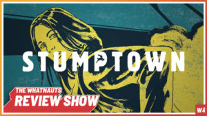 Stumptown vol. 1-2 - The Review Show 76