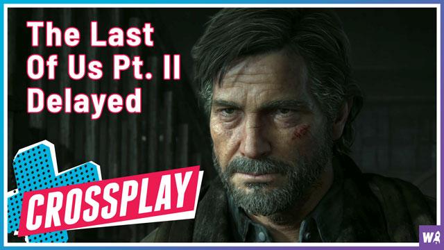 The Last Of Us Pt. II Delayed - Crossplay 02