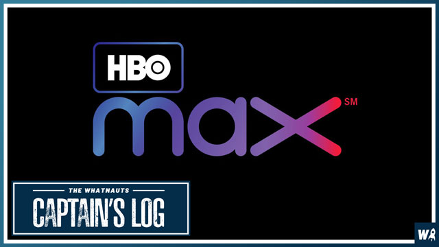 We Are Pretty Impressed With HBO Max - The Captain's Log 73