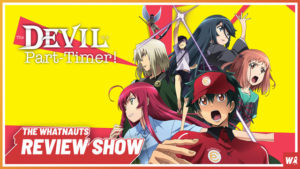The Devil Is A Part-Timer - The Review Show 86