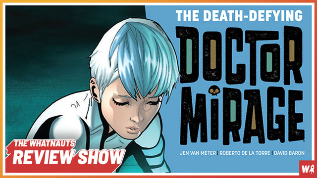 The Death-Defying Doctor Mirage - The Review Show 90