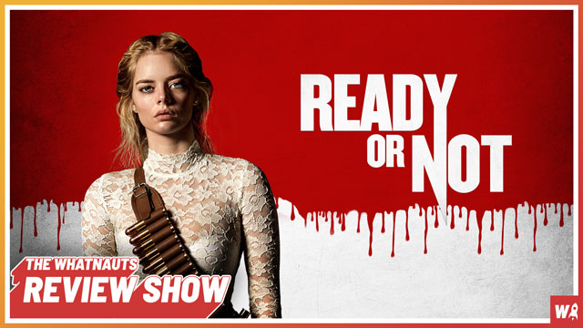 Ready Or Not - The Review Show 91
