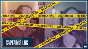 Quarantine Begins - The Captain's Log 88