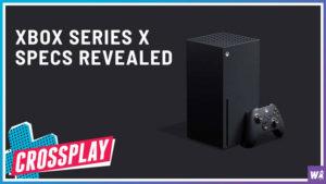 Xbox Series X Specs Revealed - Crossplay 16