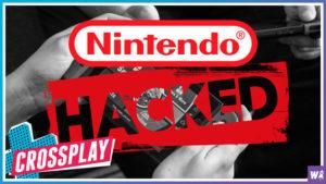 Nintendo's Been Hacked! - Crossplay 23