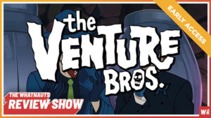 Early Access - The Venture Bros. pt. 3 - The Review Show 101
