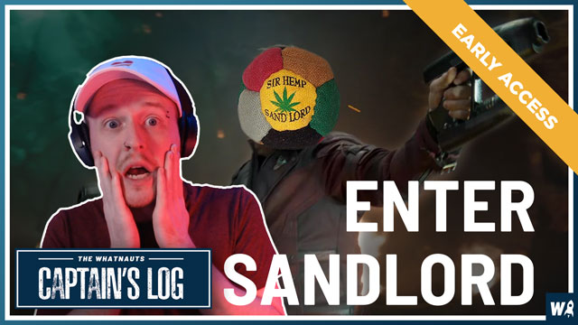 Early Access - Enter Sandlord - The Captains Log 98