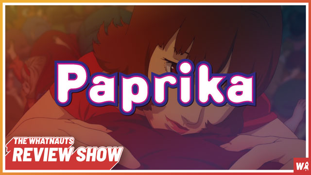 Paprika - The Review Show 107