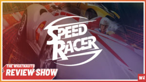 Speed Racer - The Review Show 108