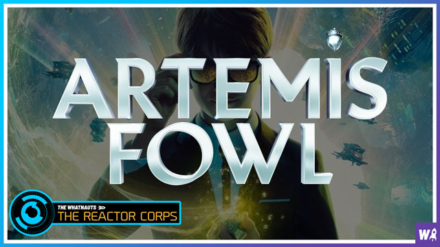 Artemis Fowl - The Reactor Corps 19