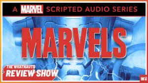 Marvels (audio drama podcast) - The Review Show 111