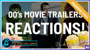 00's Movie Trailer Reactions - The Reactor Corps Exclusive 2