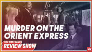 Murder on the Orient Express - The Review Show 118