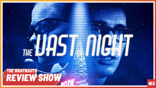 The Vast of Night - The Review Show 117