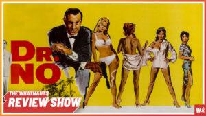 Dr. No - The Review Show 123