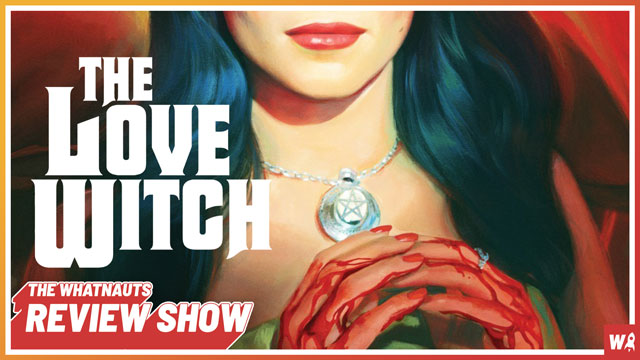 The Love Witch - The Review Show 128