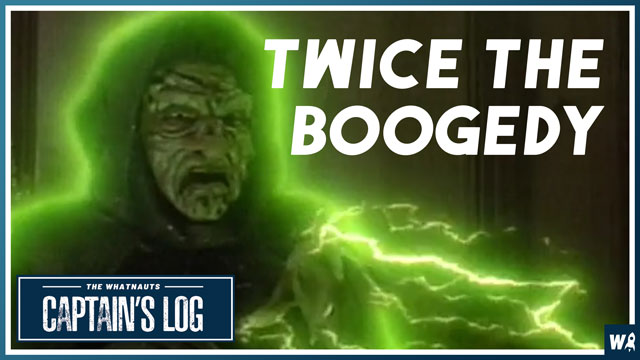 Twice the Boogedy - The Captains Log 119