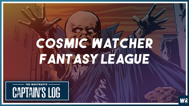 Cosmic Watcher Fantasy League - The Captains Log 120