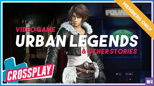 Early Access - Video game urban legends & other stories - Crossplay Exclusive 1