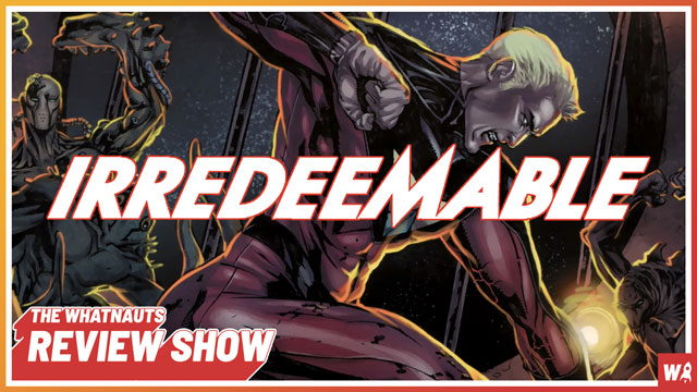 Irredeemable pt. 2 - The Review Show 130