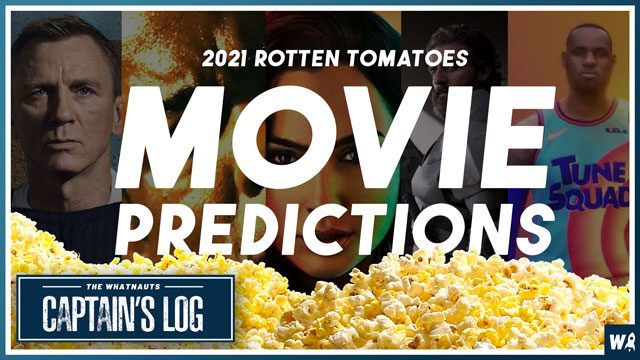 2021 Rotten Tomatoes Movie Predictions - The Captains Log 122