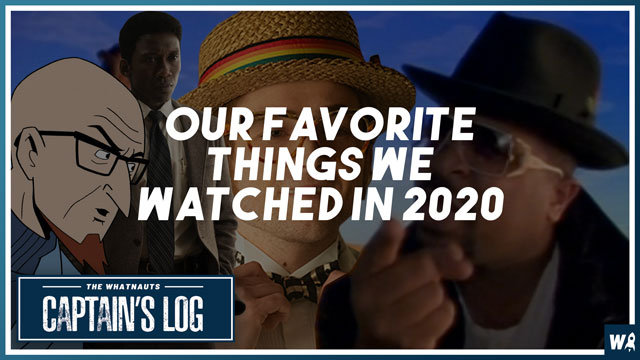 TV Got Back (Our Favorite Things We Watched in 2020) - The Captains Log 124