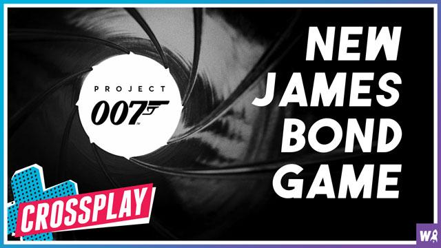 A new James Bond game? Finally! - Crossplay 51