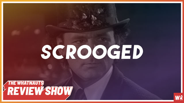 Scrooged - The Review Show 136