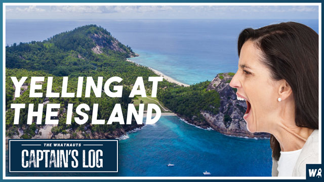 Yelling at the Island - The Captains Log 125