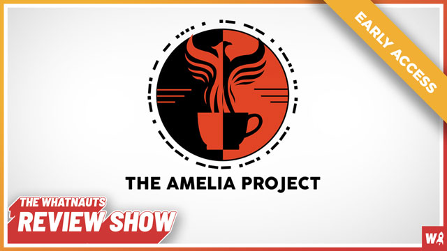 Early access - The Amelia Project - The Review Show 140