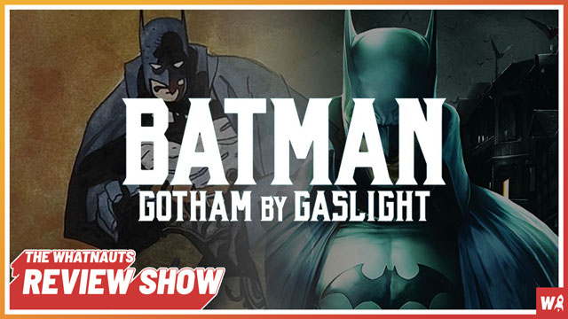 Gotham by Gaslight - The Review Show 139