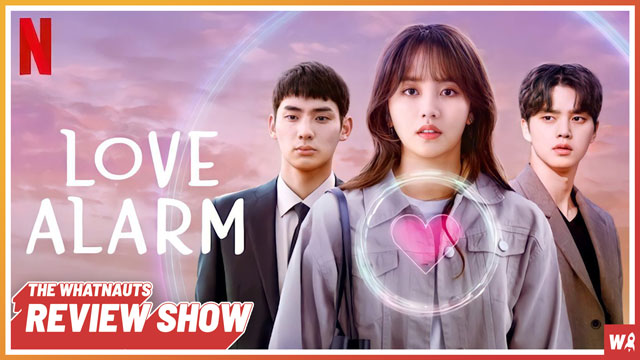 Love Alarm s1 - The Review Show 144